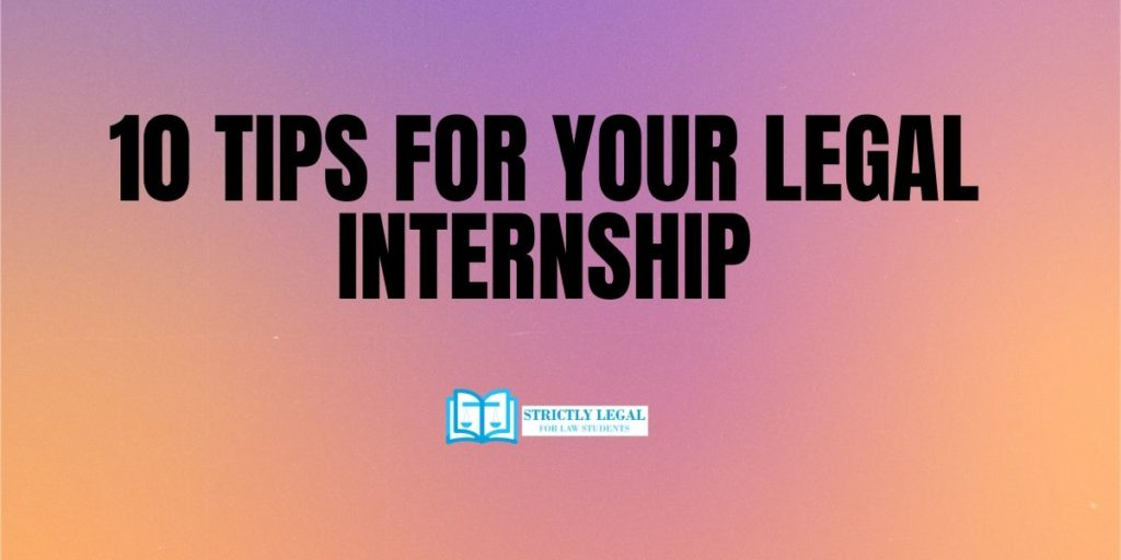 Tips For Your Legal Internship