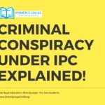 Criminal Conspiracy under IPC Explained!