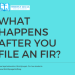 What Happens After You File An FIR?