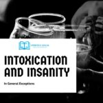 Insanity and Intoxication in General Exceptions