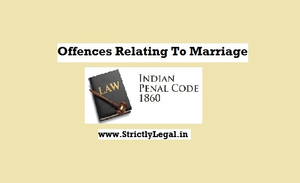 Offence Relating To Marriage -Section 493-498 IPC