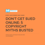 Don't Get Sued Online: 5 Copyright Myths Busted