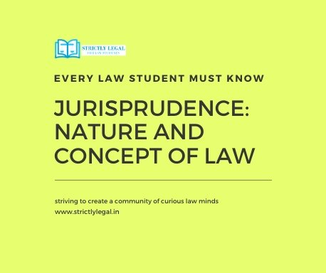 Jurisprudence: Nature and Concept of Law strictlylegal