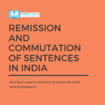 Remission and Commutation of Sentences in India