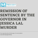 Remission of Sentence by the Governor in Jessica Lal Murder Case