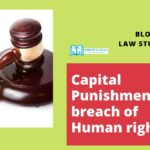 Capital Punishment: A breach of Human rights?
