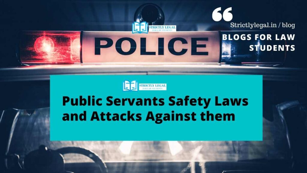 Public Servants Safety Laws and Attacks Against them