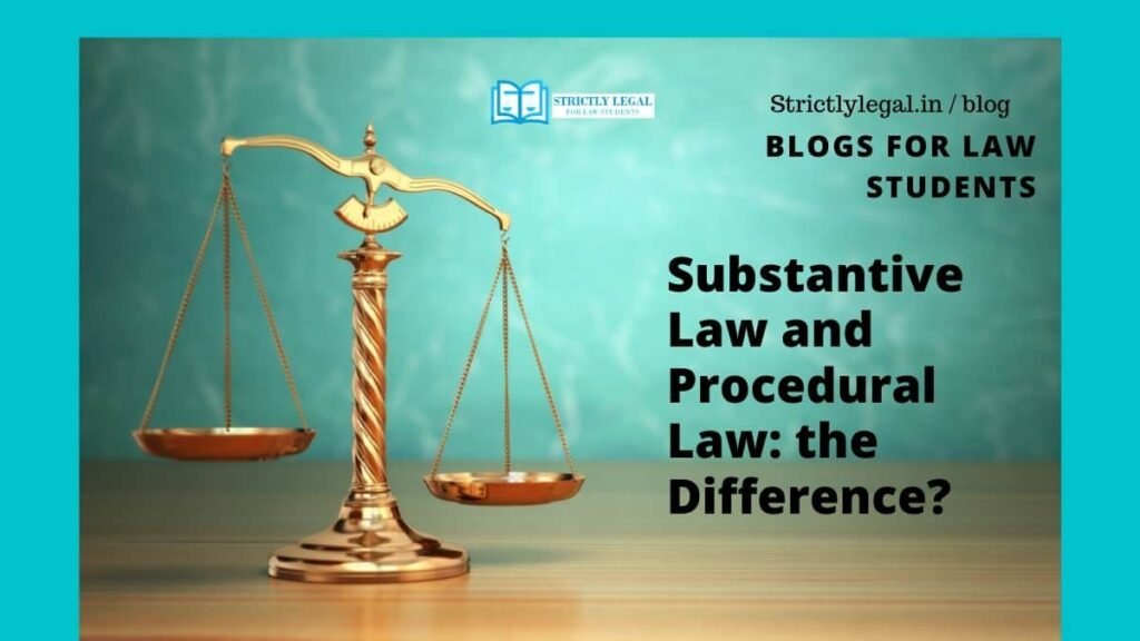 Substantive Law and Procedural Law: the Difference?