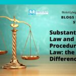 """Substantive Law"" and ""Law of Procedure"": the Difference?"