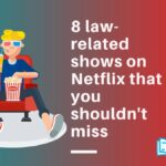 8 law-related shows on Netflix that you shouldn't miss