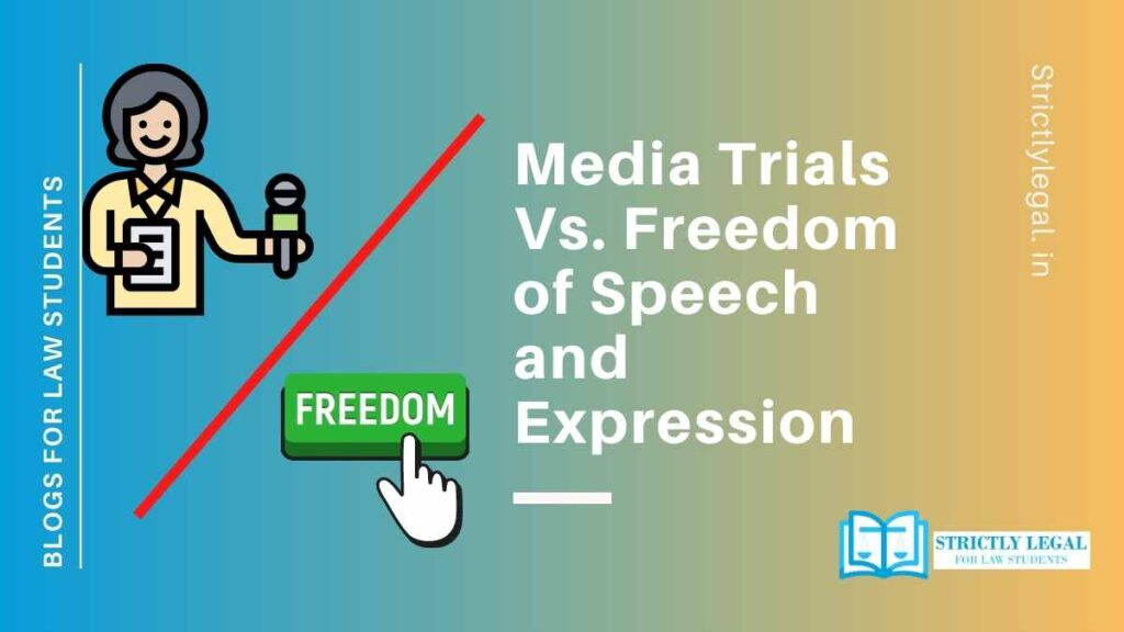 media trials vs freedom of speech and expression