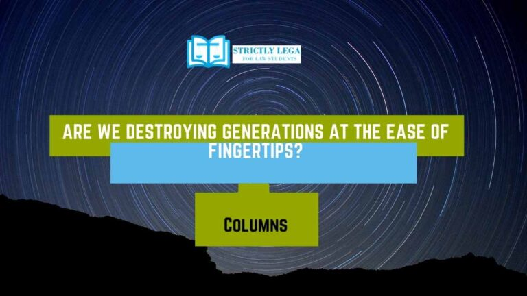 Are we destroying generations at the ease of fingertips_