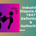 Industrial Dispute Act, 1947 Definitions & Authorities