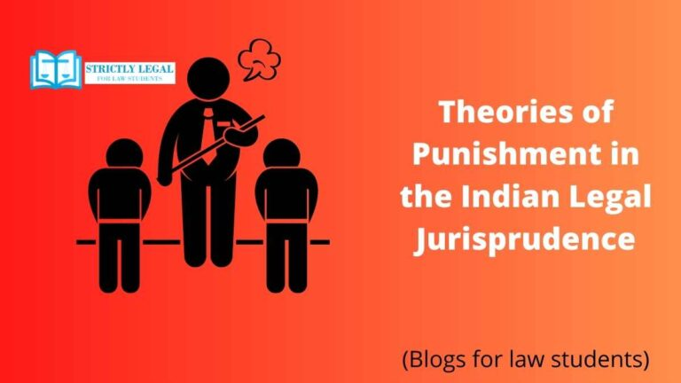 Theories of Punishment in the Indian Legal Jurisprudence