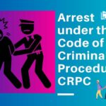 Arrest under the Code of Criminal Procedure CRPC