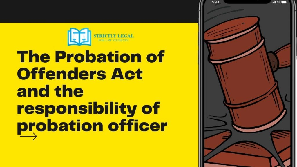 The Probation of Offenders Act and the responsibility of probation officer