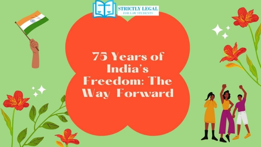 75 Years of India's Freedom: The Way Forward