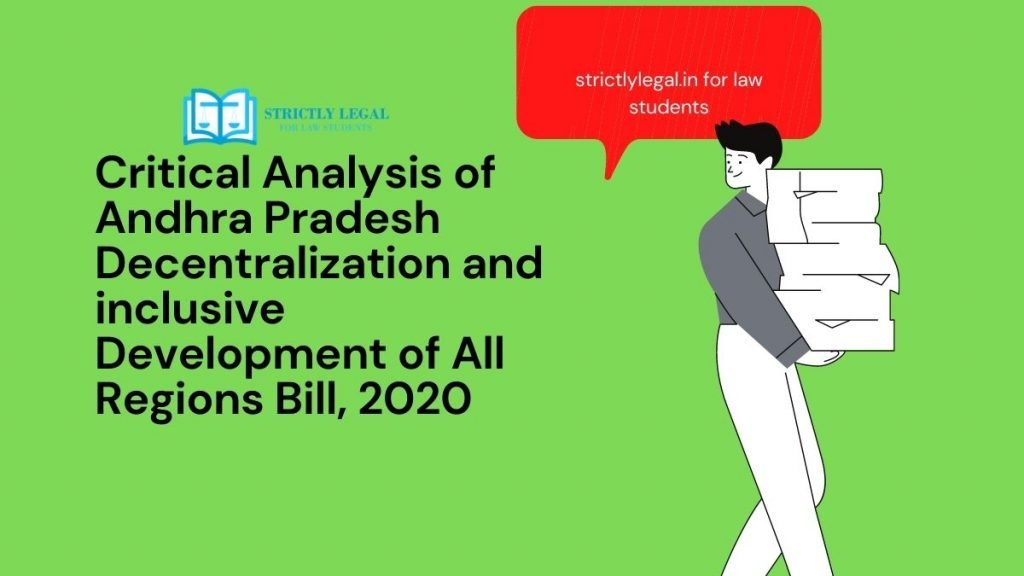 Critical Analysis of Andhra Pradesh Decentralization and inclusive Development of All Regions Bill, 2020