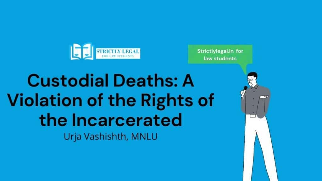 Custodial Deaths A Violation of the Rights of the Incarcerated