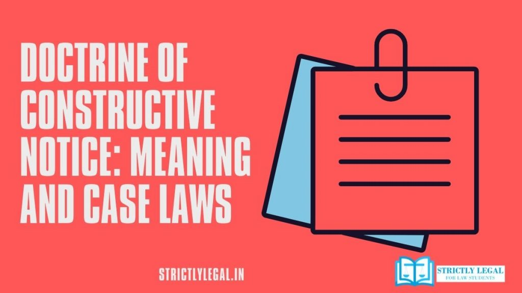 Doctrine of constructive notice Meaning and case laws