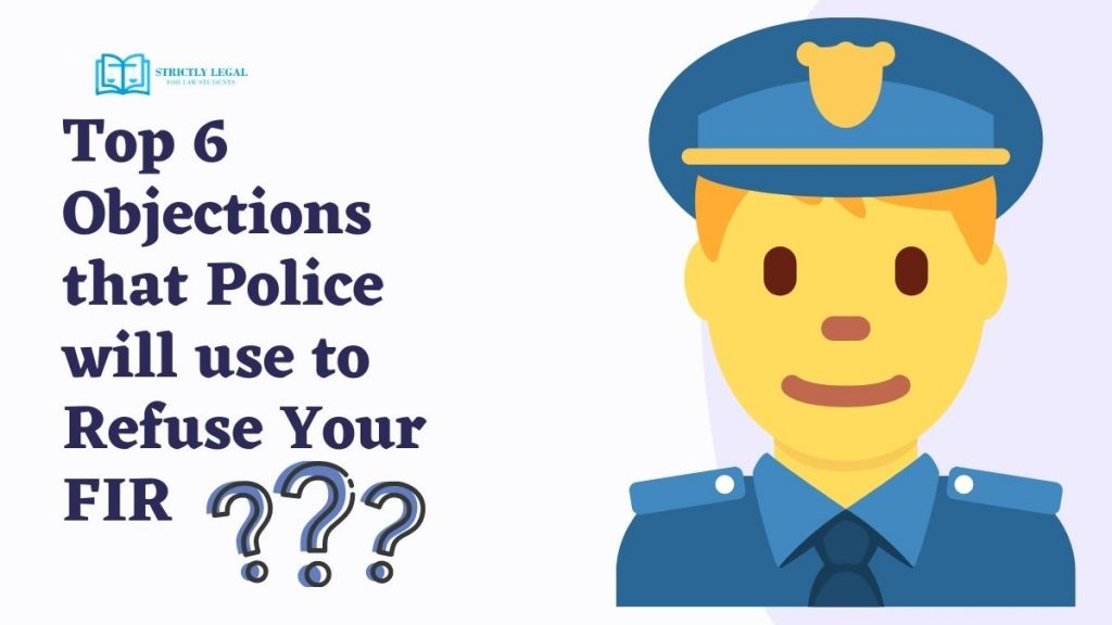 Top 6 Objections that Police will use to Refuse Your FIR