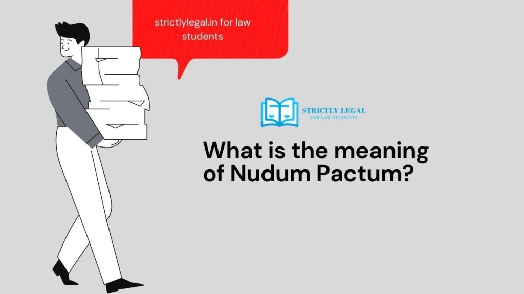 What is the meaning of Nudum Pactum