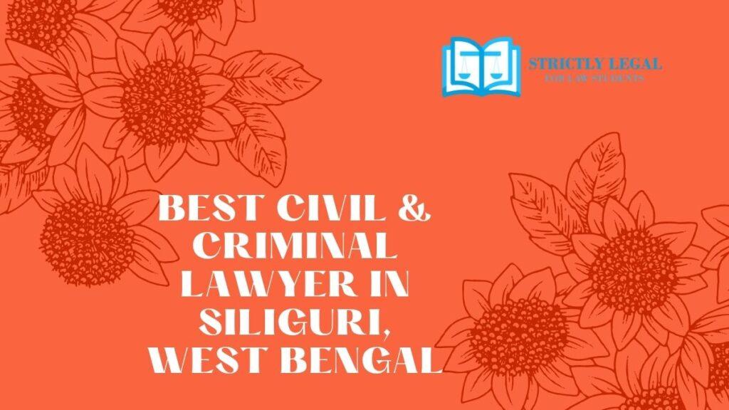 Best Civil & Criminal Lawyer in Siliguri, West Bengal