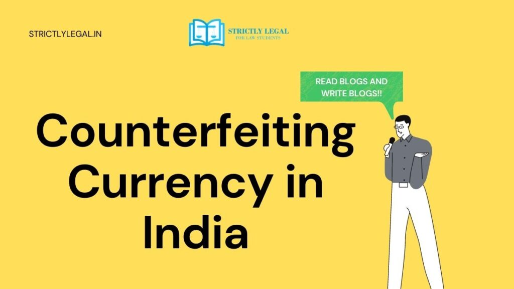 Counterfeiting Currency in India