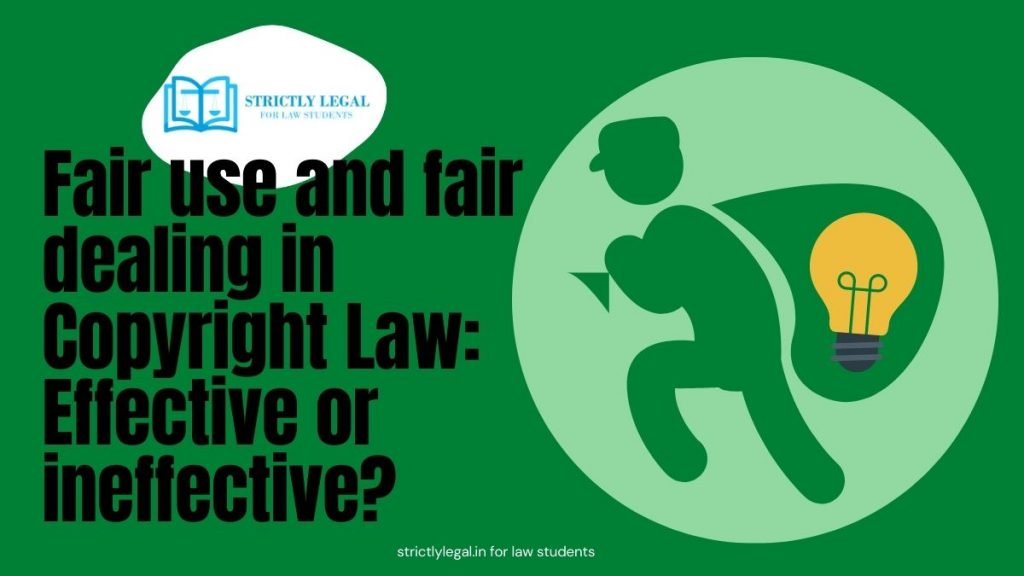 Fair use and fair dealing in Copyright Law Effective or ineffective