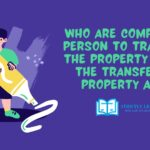 Who are competent Person to transfer the property under the transfer of property act?