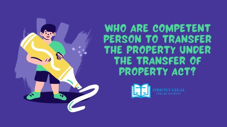 Who are competent Person to transfer the property under the transfer of property act